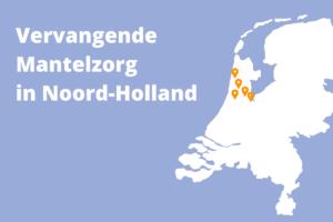 vervangende mantelzorg in noord-holland
